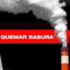 En vez de reciclar volvemos a quemar Basura ????